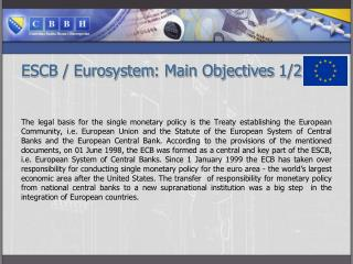 ESCB / Euros y stem :  Main Objectives  1/2