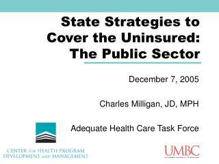 State Strategies to Cover the Uninsured: The Public Sector