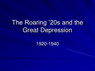 The Roaring �20s and the Great Depression