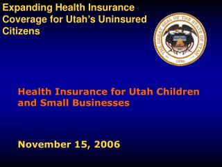 Health Insurance for Utah Children and Small Businesses