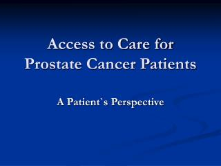 Access to Care for Prostate Cancer Patients