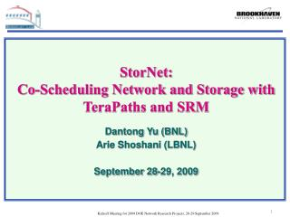 StorNet:  Co-Scheduling Network and Storage with TeraPaths and SRM Dantong Yu (BNL)