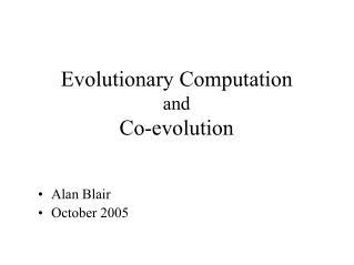 Evolutionary Computation and Co-evolution