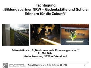 """Fachtagung """"Bildungspartner NRW – Gedenkstätte und Schule. Erinnern für die Zukunft"""""""