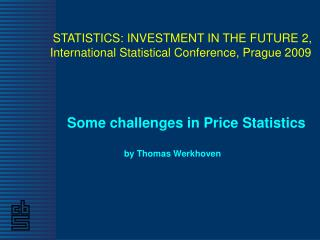 Some challenges in Price Statistics by Thomas Werkhoven