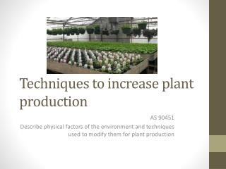 Techniques to increase plant production