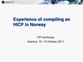 Experience of compiling an HICP in Norway