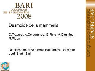 Desmoide della mammella C.Traversi, A.Colagrande, G.Fiore, A.Cimmino, R.Ricco