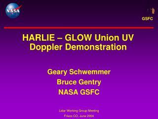HARLIE – GLOW Union UV Doppler Demonstration