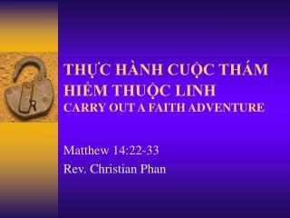 THỰC HÀNH CUỘC THÁM HIỂM THUỘC LINH CARRY OUT A FAITH ADVENTURE