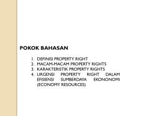 DEFINISI PROPERTY RIGHT MACAM-MACAM PROPERTY RIGHTS KARAKTERISTIK PROPERTY  RIGHTS