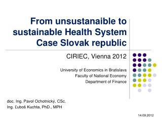 From unsustana i b le  to sustainable Health System  Case Slovak republic