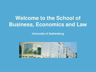 Welcome to the School of Business, Economics and Law University of Gothenburg