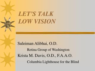LET S TALK  LOW VISION