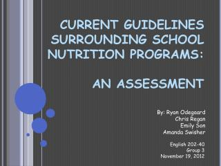 CURRENT GUIDELINES SURROUNDING SCHOOL NUTRITION PROGRAMS: AN ASSESSMENT
