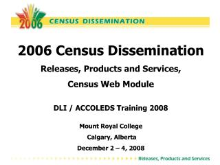 2006 Census Dissemination Releases, Products and Services,  Census Web Module