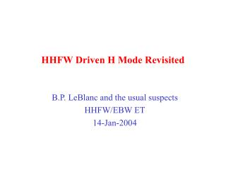 HHFW Driven H Mode Revisited