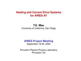 Heating and Current Drive Systems for ARIES-AT T.K. Mau University of California, San Diego