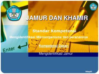 JAMUR DAN KHAMIR