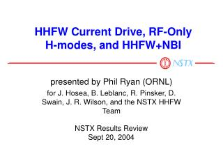 HHFW Current Drive, RF-Only H-modes, and HHFW+NBI