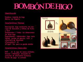 BOMBÓN DE HIGO
