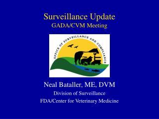 Surveillance Update  GADA/CVM Meeting