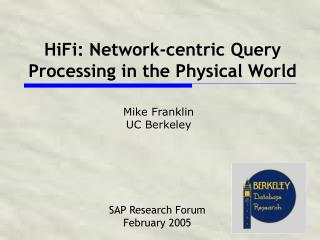 HiFi: Network-centric Query Processing in the Physical World