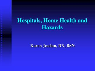 Hospitals, Home Health and Hazards