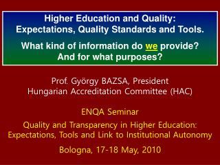 Prof. György BAZSA, President Hungarian Accreditation Committee (HAC) ENQA Seminar