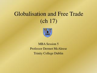 Globalisation and  F ree  Trade (ch 17)