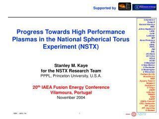 Stanley M. Kaye for the NSTX Research Team PPPL, Princeton University, U.S.A.