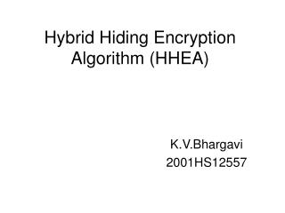 Hybrid Hiding Encryption Algorithm (HHEA)