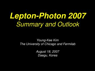 Lepton-Photon 2007 Summary and Outlook