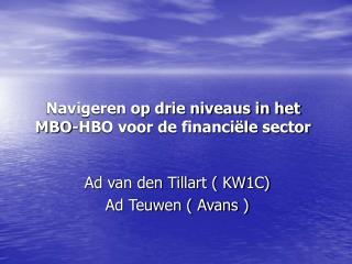 Navigeren op drie niveaus in het  MBO-HBO voor de financi�le sector