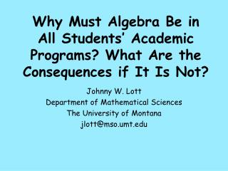 Why Must Algebra Be in All Students' Academic Programs? What Are the Consequences if It Is Not?