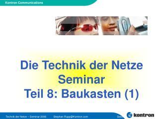 Die Technik der Netze Seminar Teil 8: Baukasten (1)