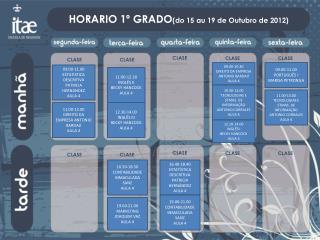 HORARIO 1º GRADO (do 15  au  19 de  Outubro  de 2012)