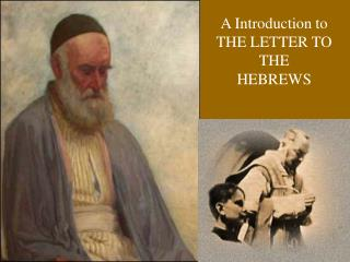 A Introduction to THE LETTER TO THE HEBREWS
