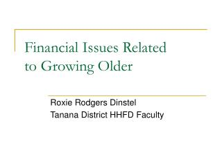 Financial Issues Related  to Growing Older
