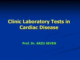 Clinic Laboratory Tests in Cardiac Disease