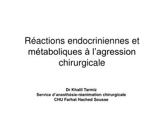Réactions endocriniennes et métaboliques à l'agression chirurgicale