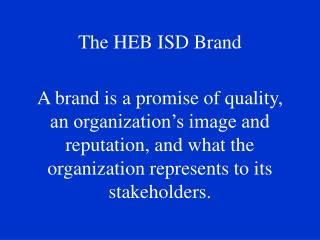 The HEB ISD Brand