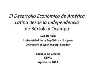 El  Desarrollo Económico  de  América  Latina  desde  la  Independencia de  Bértola  y  Ocampo