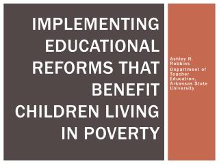 Implementing Educational Reforms that Benefit Children Living in Poverty