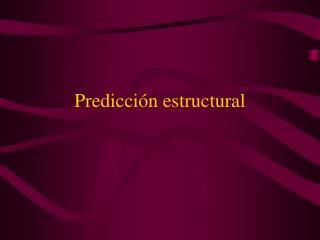Predicción estructural
