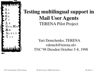 Testing multilingual support in Mail User Agents TERENA Pilot Project