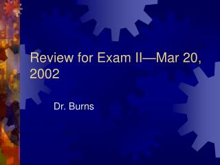 Review for Exam II Mar 20, 2002