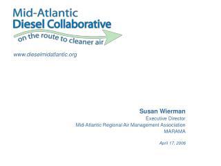 Susan Wierman Executive Director Mid-Atlantic Regional Air Management Association MARAMA