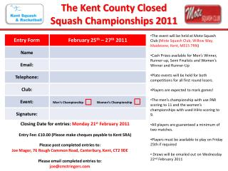 Closing Date for entries:  Monday 21 st  February 2011