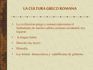 LA CULTURA GRECO ROMANA